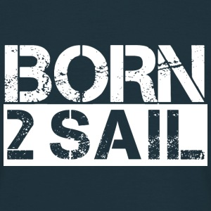 Born To Sail White - Men's T-Shirt