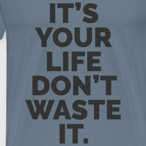 YOUR LIFE T-Shirts - Men's Premium T-Shirt