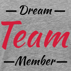 Dream team member T-shirts - Mannen Premium T-shirt