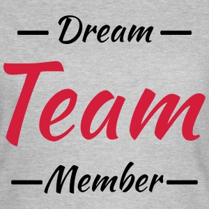 Dream team member T-Shirts - Women's T-Shirt