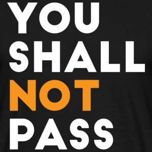 You shall not Pass - Men's T-Shirt