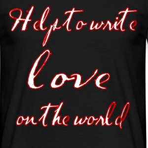 Help to write love on the world - Men's T-Shirt