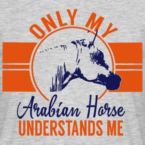 Seulement mon cheval arabe... Tee shirts - T-shirt Homme