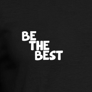 """BE THE BEST"" Men's T-Shirt - Men's T-Shirt"
