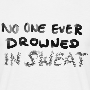 No one ever drowned T-shirts - Mannen T-shirt