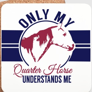 Only my quarter horse... Mugs & Drinkware - Coasters (set of 4)