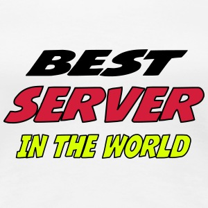 Best server in the world Magliette - Maglietta Premium da donna