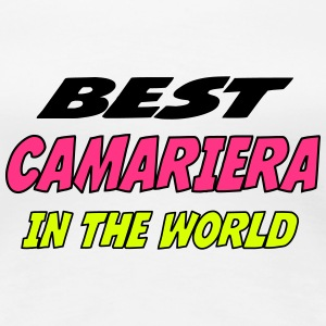 Best camariera in the world Magliette - Maglietta Premium da donna