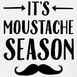 It\'s Moustache Season Tee shirts - T-shirt Premium Homme