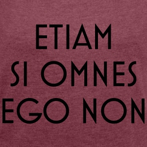 latin motto - Women's T-shirt with rolled up sleeves