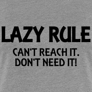 Lazy rule T-shirts - Vrouwen Premium T-shirt
