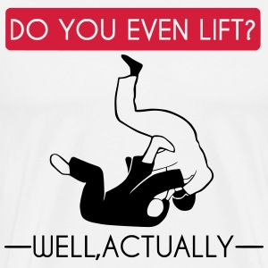 Do you even lift | Judo T-Shirts - Männer Premium T-Shirt