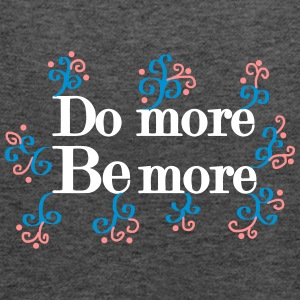 Do more, be more Tops - Women's Tank Top by Bella