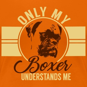 Only my Boxer T-Shirts - Women's Premium T-Shirt