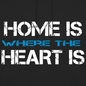 Home is where heart is Sweat-shirts - Sweat-shirt à capuche unisexe