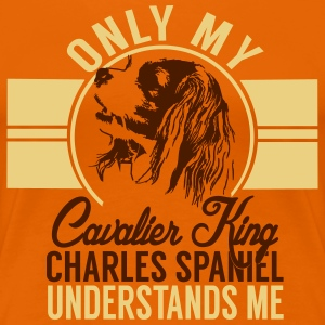 Only my Cavalier King Charles Spaniel T-Shirts - Women's Premium T-Shirt