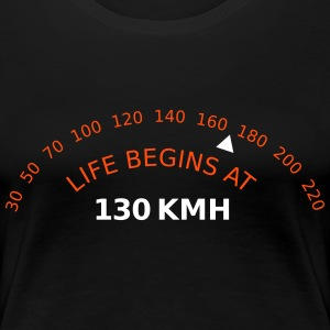 Life begins at 130 - Tacho Edition T-Shirts - Frauen Premium T-Shirt