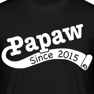 Papaw Since 2015 T-Shirts - Men's T-Shirt