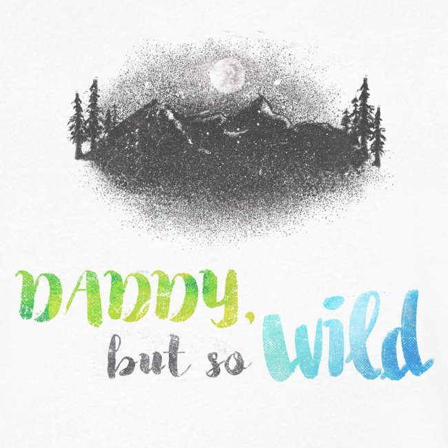 Daddy but so Wild // adulte