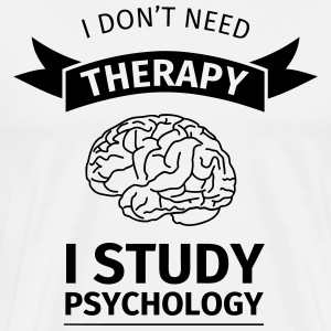 I don't neet therapy I study psychology Tee shirts - T-shirt Premium Homme