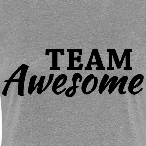 Team Awesome T-skjorter - Premium T-skjorte for kvinner