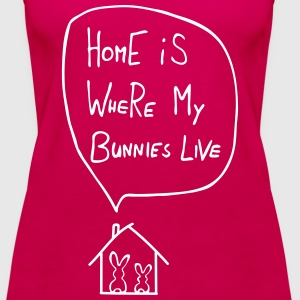 home is where my bunnies live hasen kaninchen Tops - Frauen Premium Tank Top