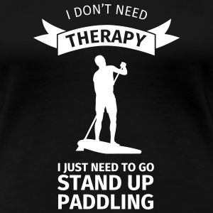 I don't neet therapy I just need to go stand up pa T-Shirts - Women's Premium T-Shirt
