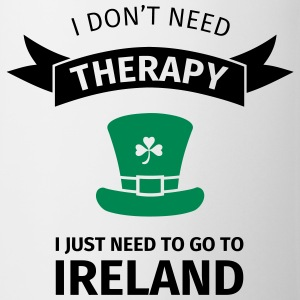 I don't neet therapy I just need to go to ireland Bouteilles et Tasses - Tasse