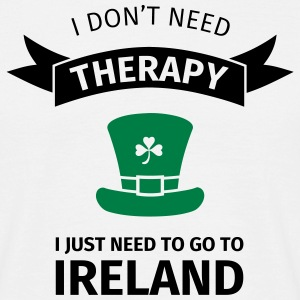 I don't neet therapy I just need to go to ireland T-shirts - Mannen T-shirt