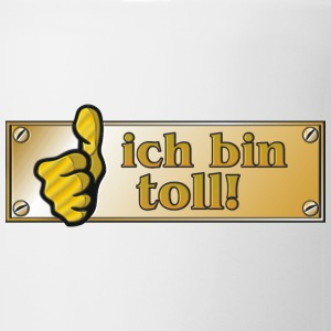 Messingschild ich bin toll - Tasse