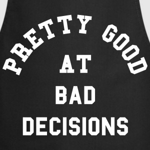 Good At Bad Decisions Funny Quote  Aprons - Cooking Apron