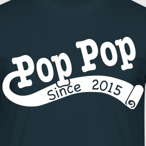 Pop pop Since 2015 T-Shirts - Men's T-Shirt