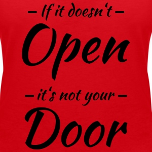 If it doesn't open, it's not your door T-shirts - Vrouwen T-shirt met V-hals