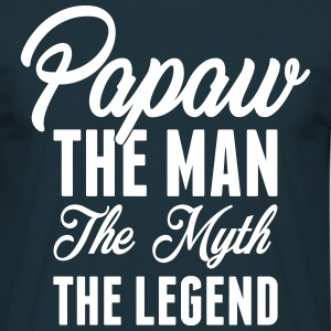 Papaw The Man The Myth The Legend T-Shirts - Men's T-Shirt