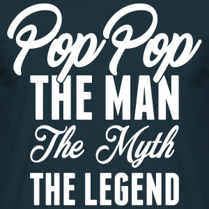 Pop Pop The Man The Myth The Legend T-Shirts - Men's T-Shirt