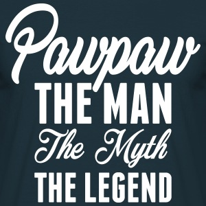 Pawpaw The Man The Myth The Legend T-Shirts - Men's T-Shirt