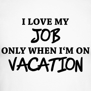 I love my job only when I'm on vacation Long sleeve shirts - Men's Long Sleeve Baseball T-Shirt