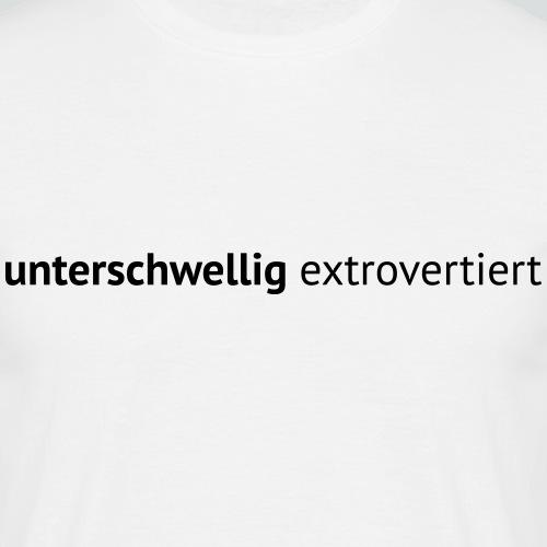 unterschwellig extrovertiert