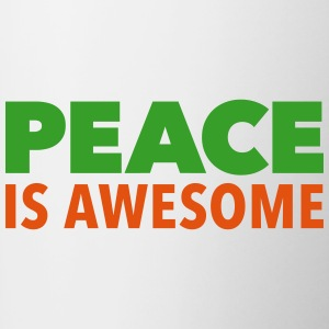 peace is awesome Frieden PACE Toleranz tolerance - Tasse zweifarbig