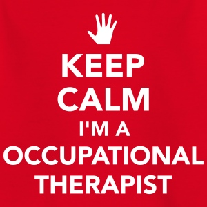 Keep calm I'm occupational therapist T-Shirts - Kinder T-Shirt