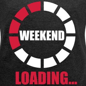 weekend loading T-Shirts - Frauen T-Shirt mit gerollten Ärmeln