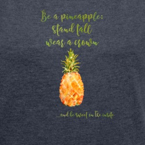 Navy heather Be a pineapple T-Shirts - Women's T-shirt with rolled up sleeves