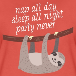 Nap All Day, Sleep All Night, Party Never Tee shirts - T-shirt Premium Femme