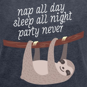 Nap All Day, Sleep All Night, Party Never Camisetas - Camiseta con manga enrollada mujer