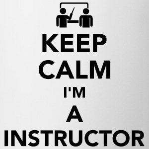 Keep calm I'm a Instructor Tassen & Zubehör - Tasse