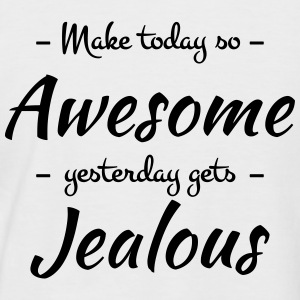 Make today so awesome yesterday gets jealous T-Shirts - Men's Baseball T-Shirt