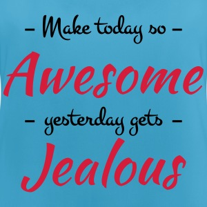 Make today so awesome yesterday gets jealous Sports wear - Women's Breathable Tank Top