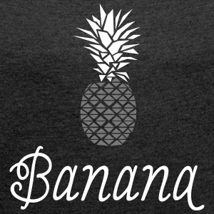 This Is Not A Banana Tee shirts - T-shirt Femme à manches retroussées