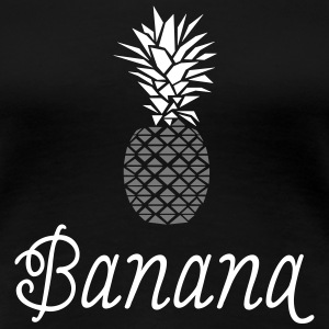 This Is Not A Banana T-shirts - Dame premium T-shirt