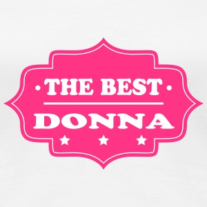 The best donna T-Shirts - Frauen Premium T-Shirt